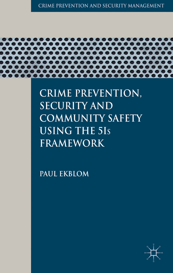 Crime Prevention,  Security and Community Safety Using the 5Is Framework