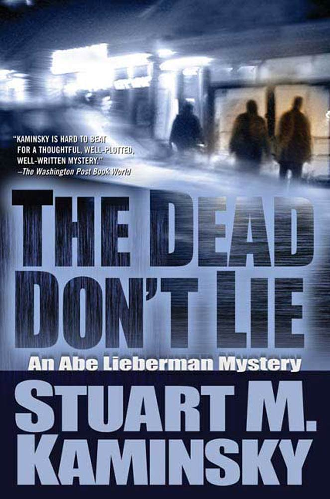 The Dead Don't Lie By: Stuart M. Kaminsky