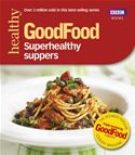 download Good Food: Superhealthy Suppers book