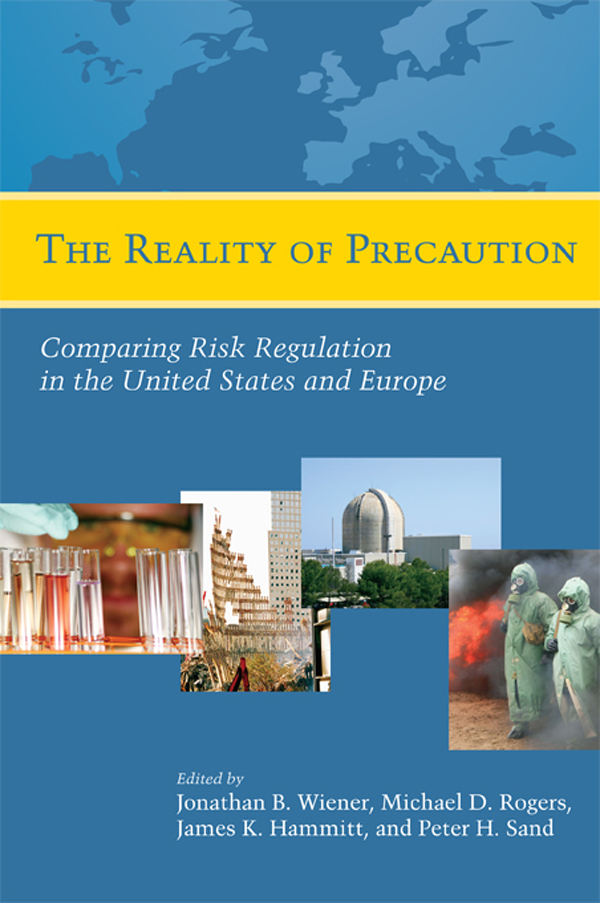 The Reality of Precaution Comparing Risk Regulation in the United States and Europe