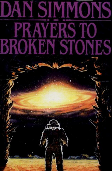 Prayers to Broken Stones By: Dan Simmons