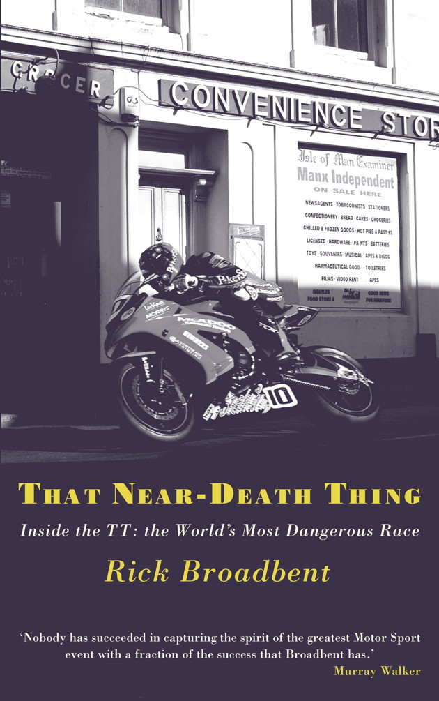That Near Death Thing Inside the Most Dangerous Race in the World