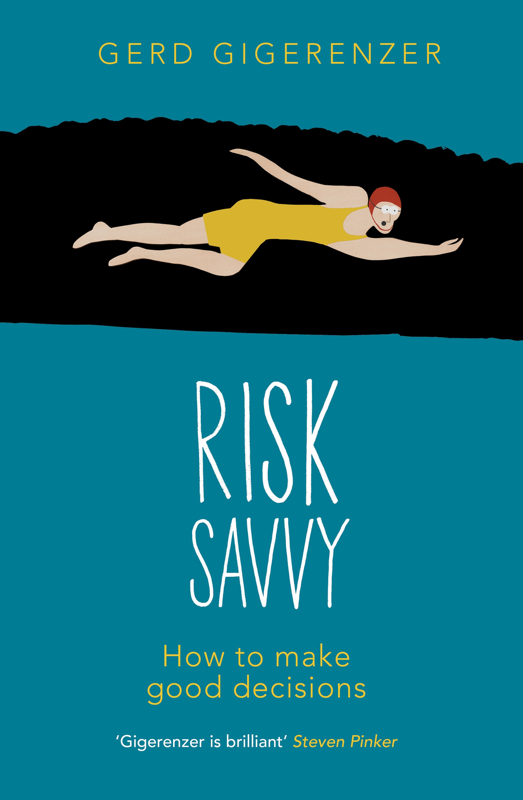 Risk Savvy How To Make Good Decisions