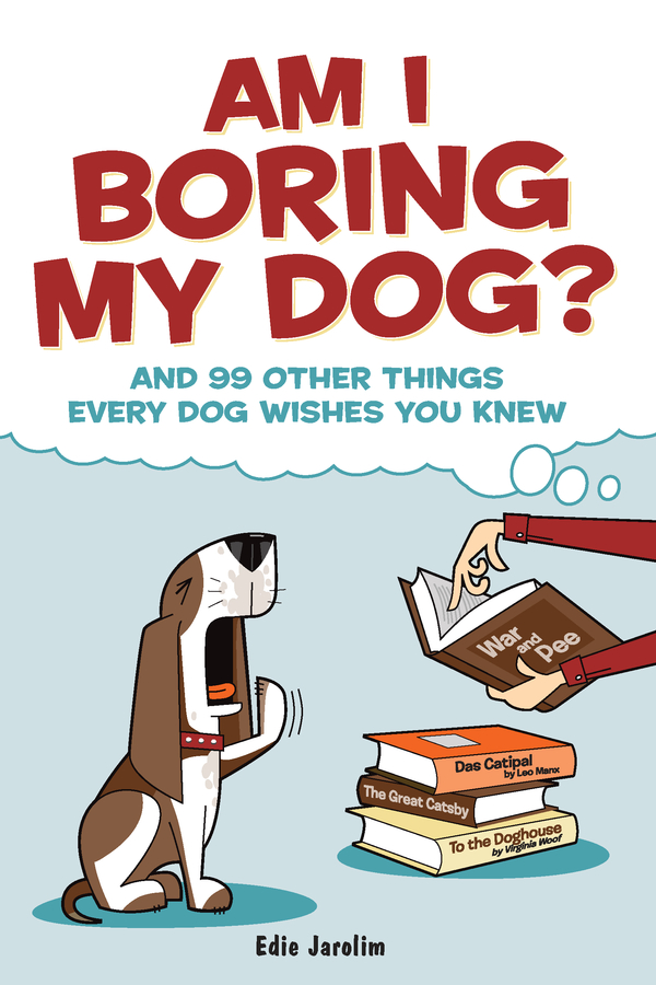 Am I Boring My Dog? By: Edie Jarolim