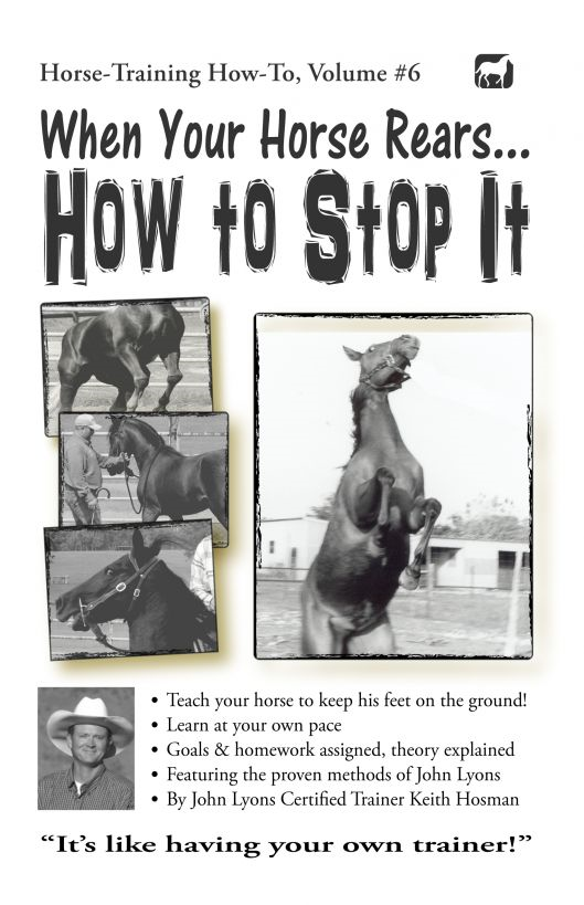 When Your Horse Rears: How to Stop It By: Keith Hosman