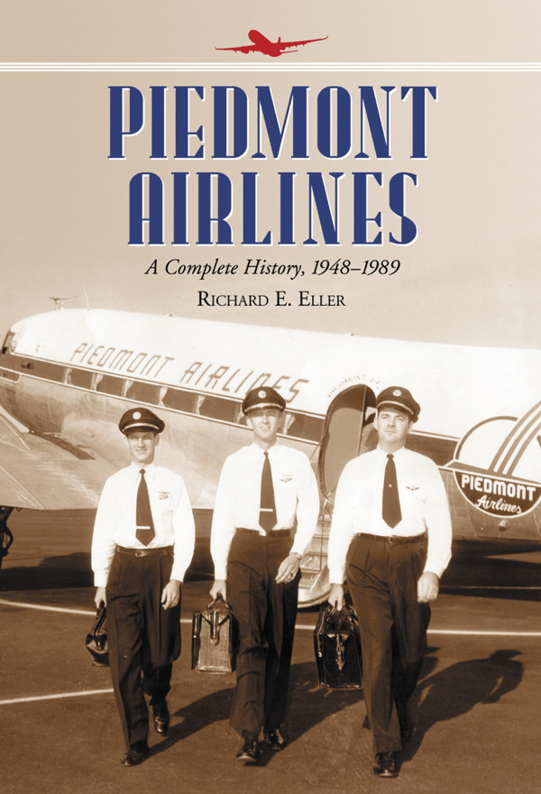 Piedmont Airlines By: Richard E. Eller