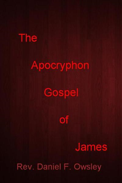 The Apocryphon Gospel of James
