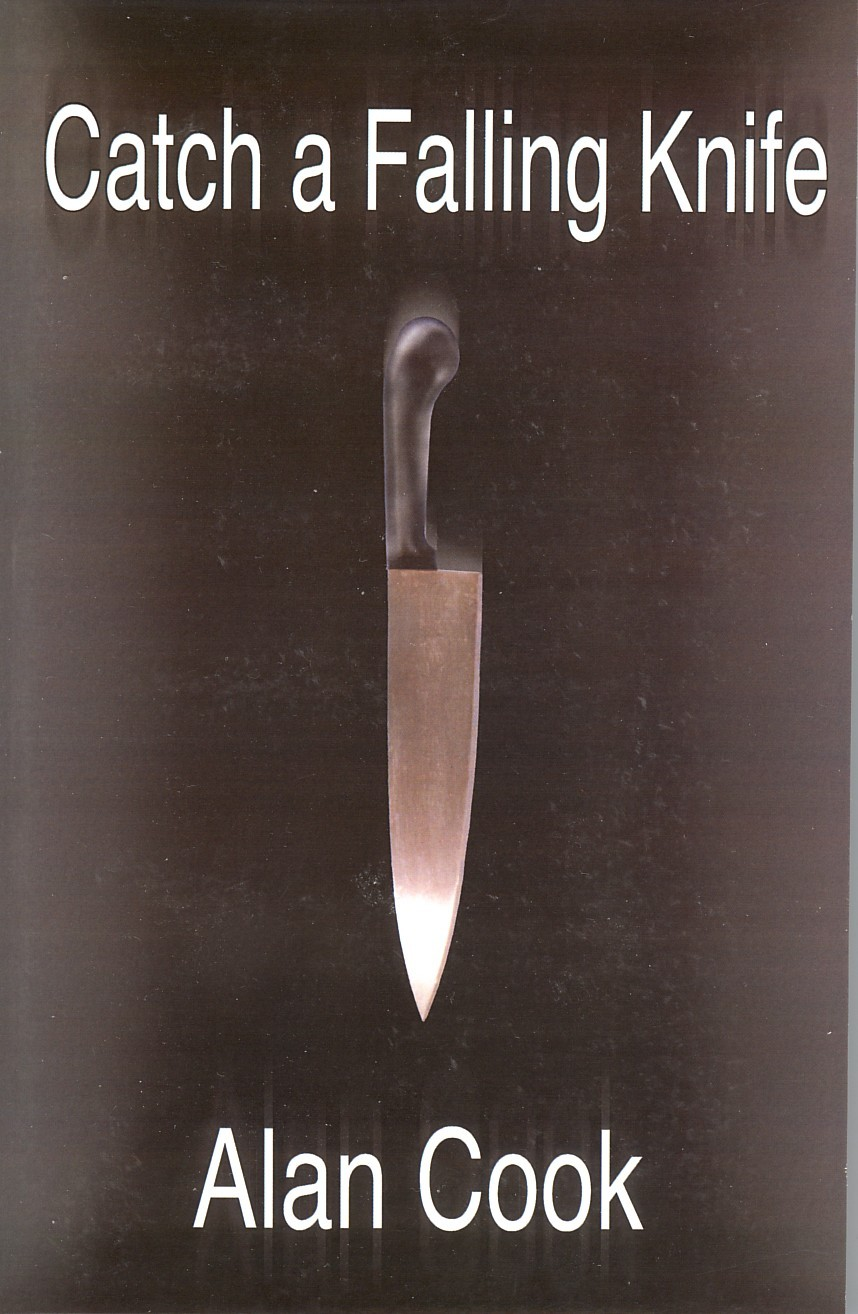 Catch a Falling Knife By: Alan Cook