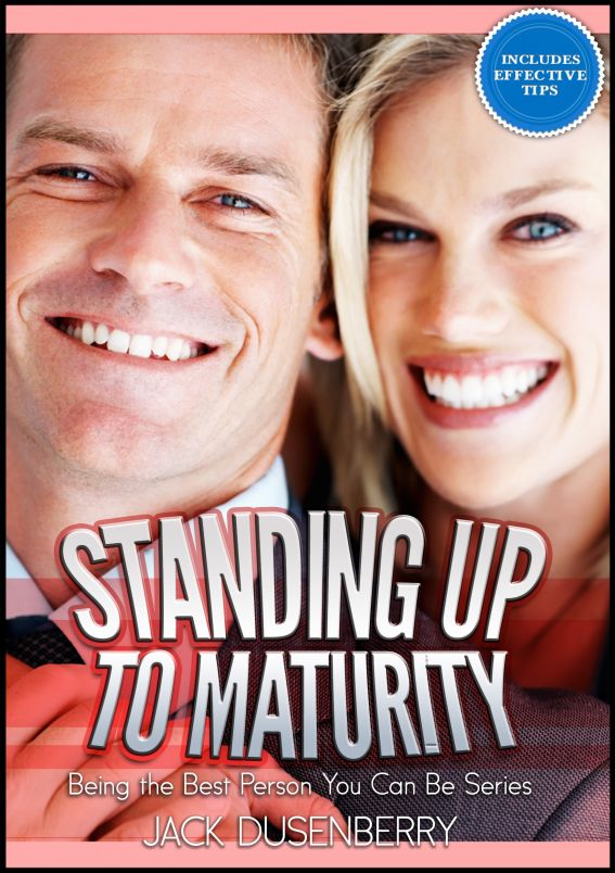Standing Up To Maturity: Being the Best Person You Can Be