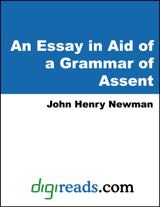 an essay in aid of a grammar of assent Free shipping buy an essay in aid of a grammar of assent at walmartcom.