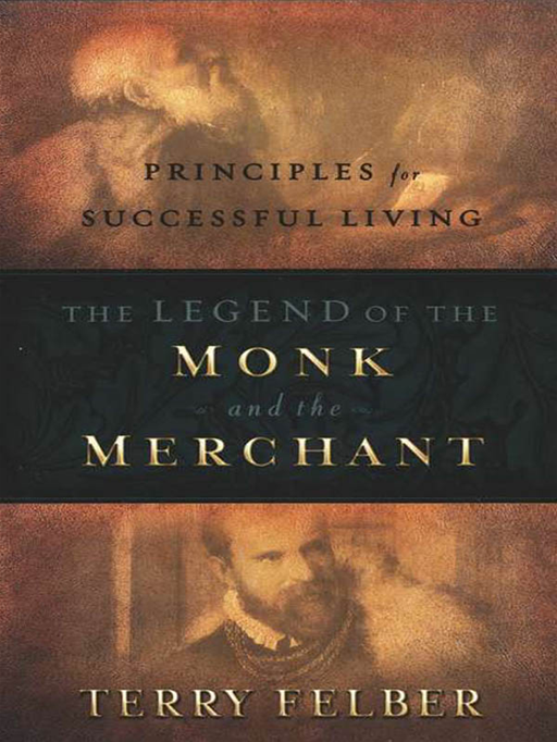 Legend of the Monk and the Merchant By: Terry Felber
