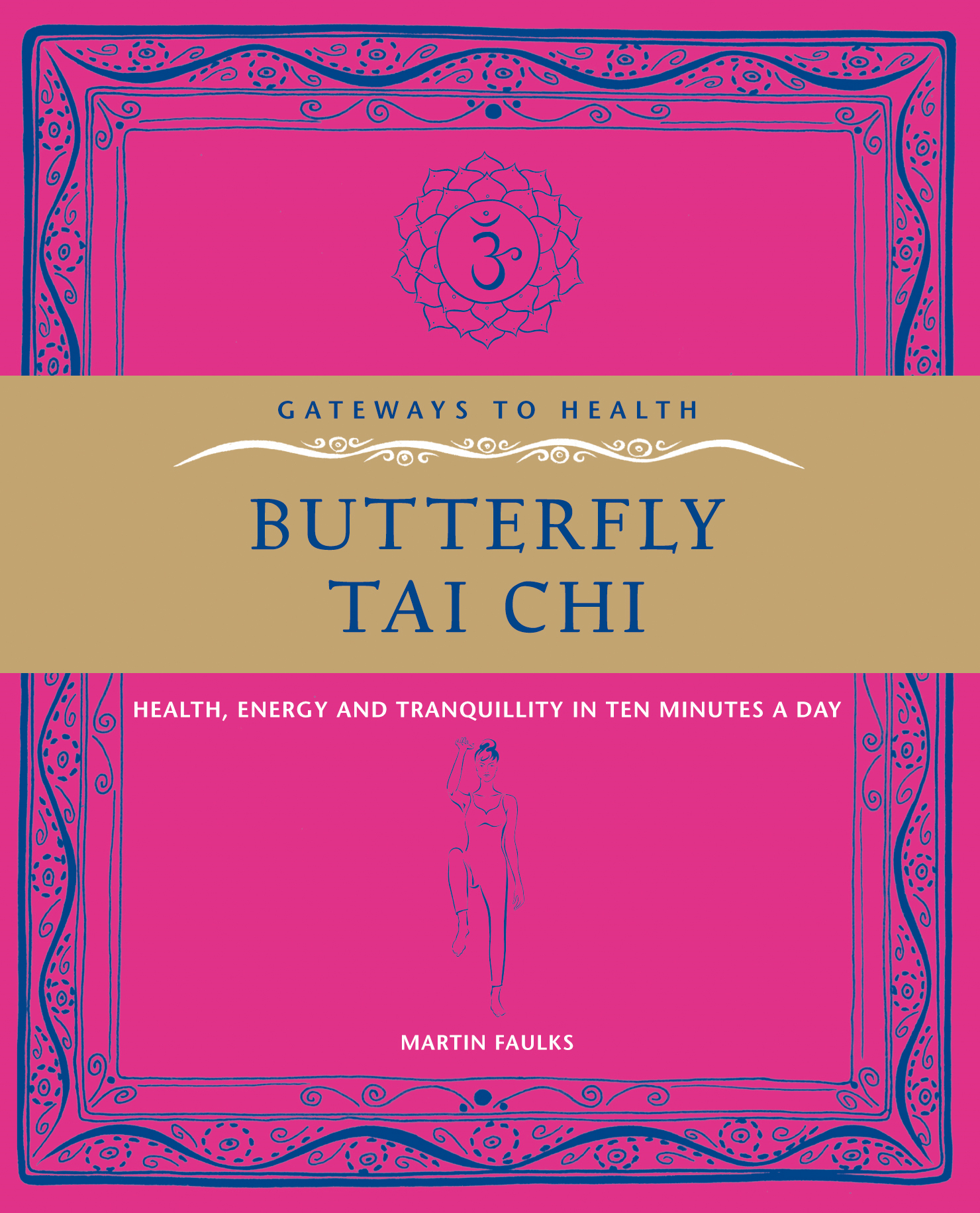 Butterfly Tai Chi - Health,  Energy and Tranquillity in 10 Minutes a Day