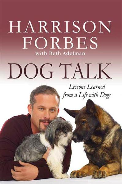 Dog Talk By: Beth Adelman,Harrison Forbes