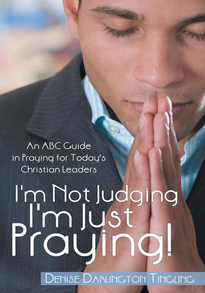 I'm Not Judging; I'm Just Praying!