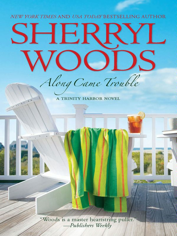 Along Came Trouble By: Sherryl Woods