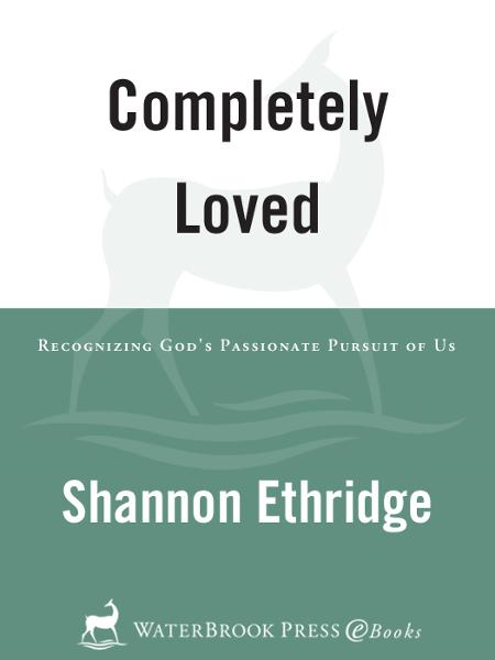 Completely Loved By: Shannon Ethridge