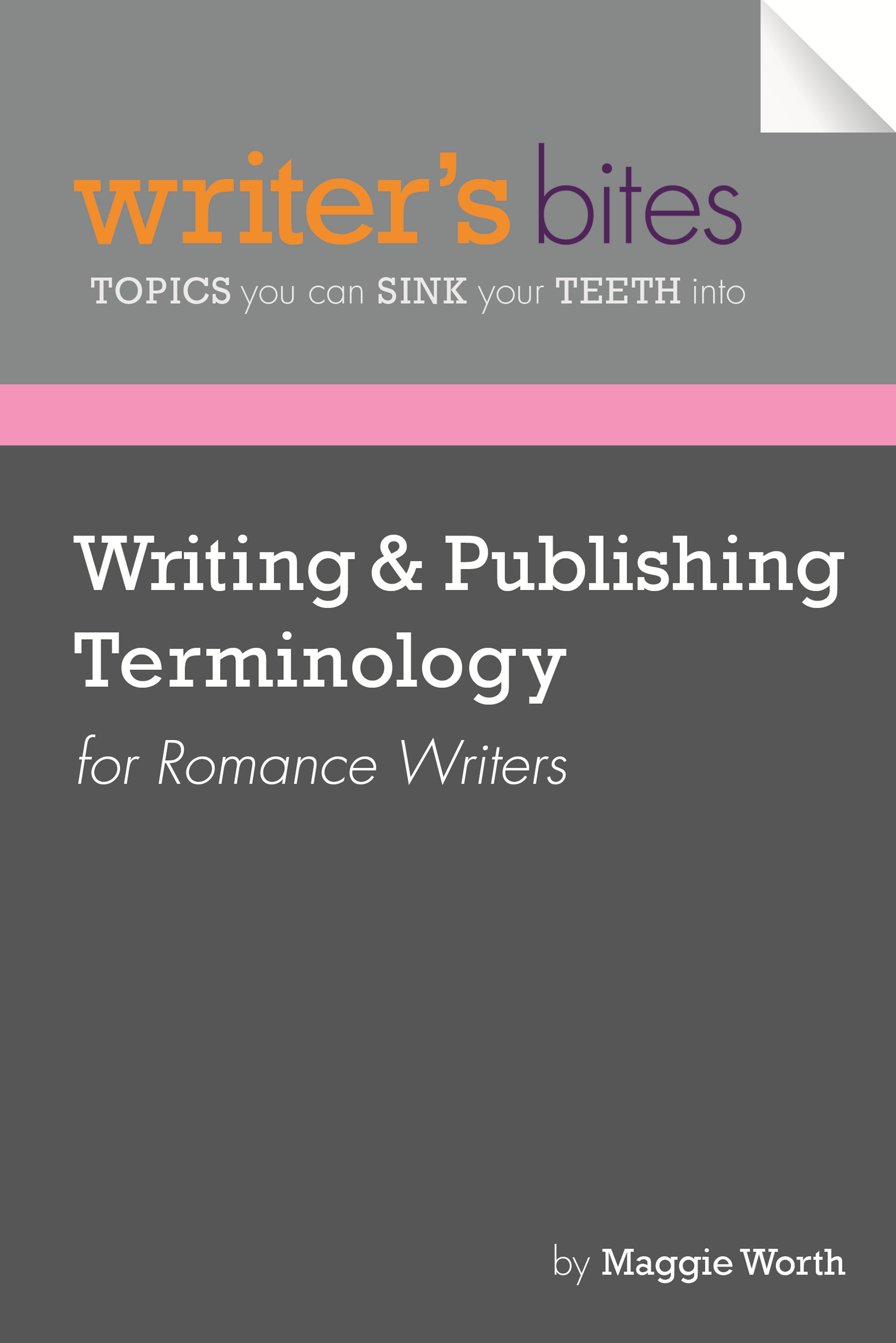 Writer's Bites: Writing & Publishing Terminology for Romance Writers
