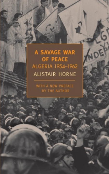 A Savage War of Peace By: Alistair Horne
