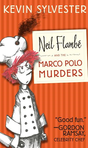 Neil Flambe and the Marco Polo Murders By: Kevin Sylvester