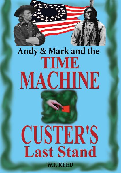 Andy & Mark and the Time Machine: Custer's Last Stand