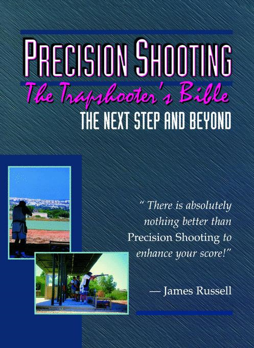 James Russell - Precision Shooting - The Trapshooter's Bible