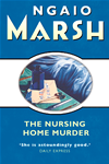 The Nursing Home Murder (the Ngaio Marsh Collection):
