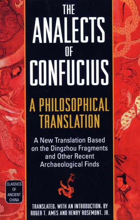 The Analects of Confucius By: Roger T. Ames
