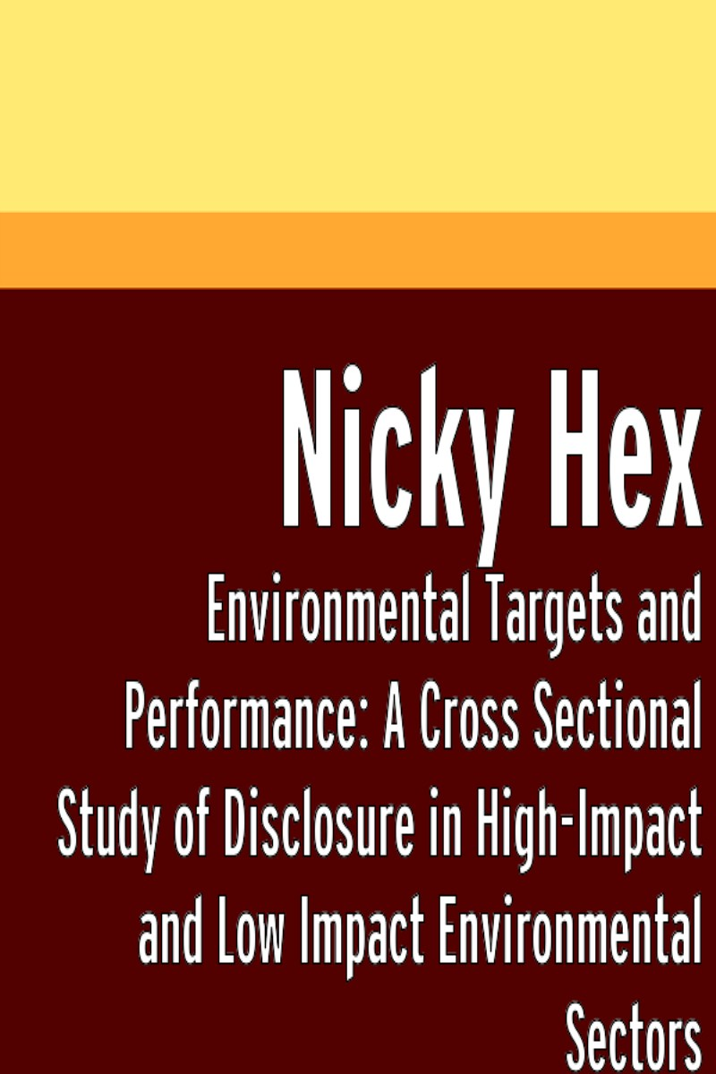 Environmental Targets and Performance: A Cross Sectional Study of Disclosure in High-Impact and Low Impact Environmental Sectors