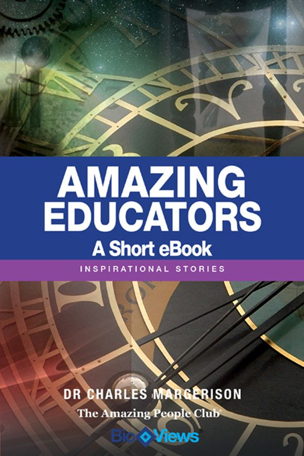 Amazing Educators - A Short eBook By: Charles Margerison