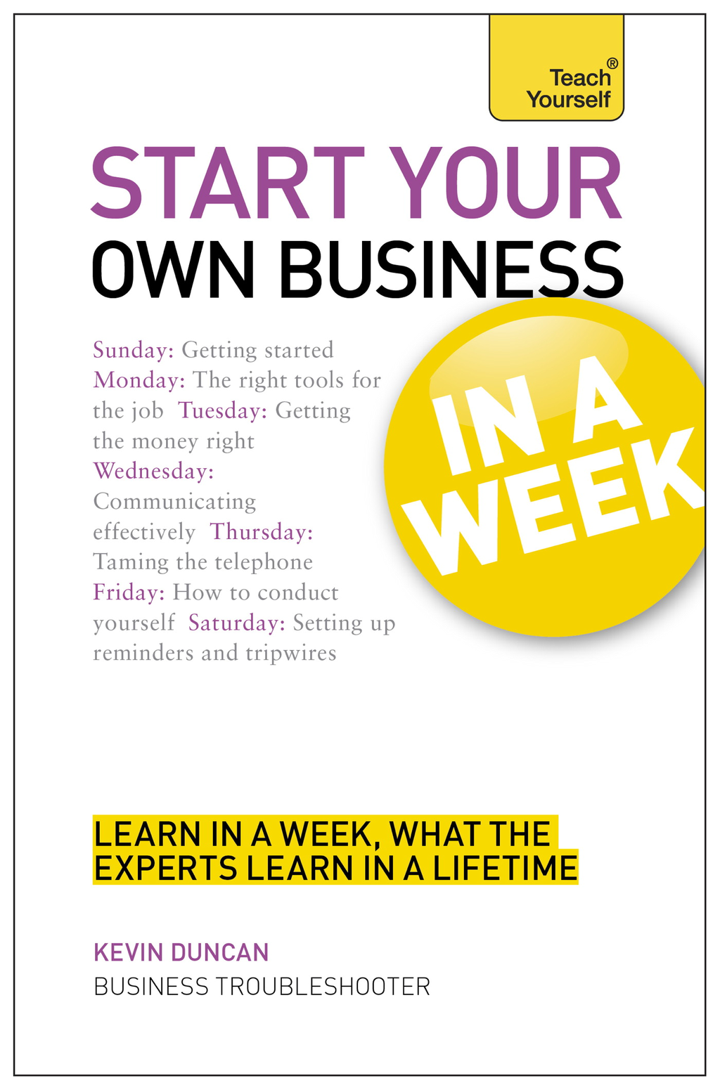Start Your Own Business in a Week: Teach Yourself
