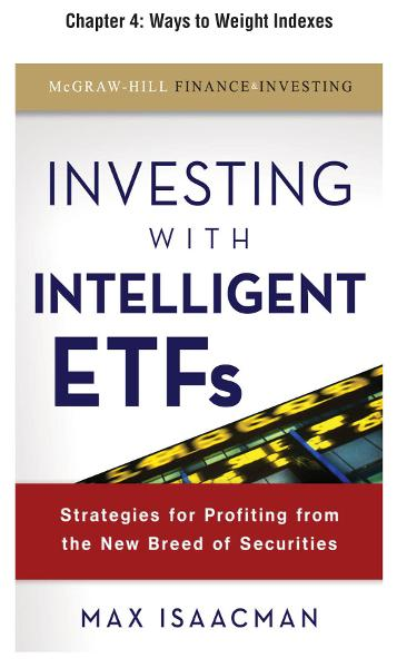 Investing with Intelligent ETFs, Chapter 4 - Ways to Weight Indexes
