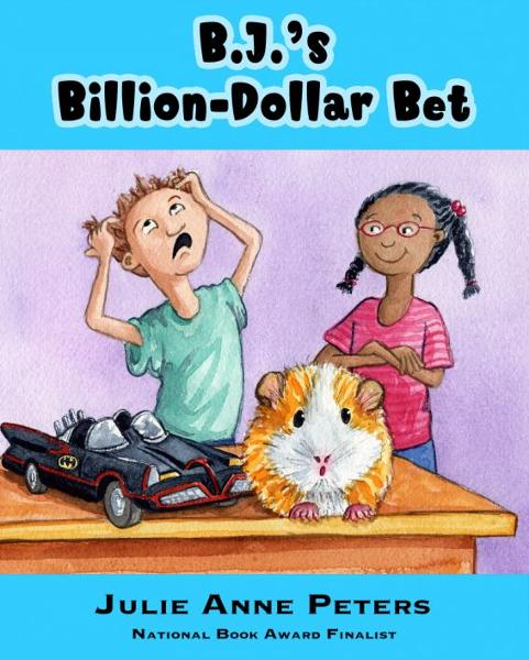 B.J.'s Billion-Dollar Bet By: Julie Anne Peters