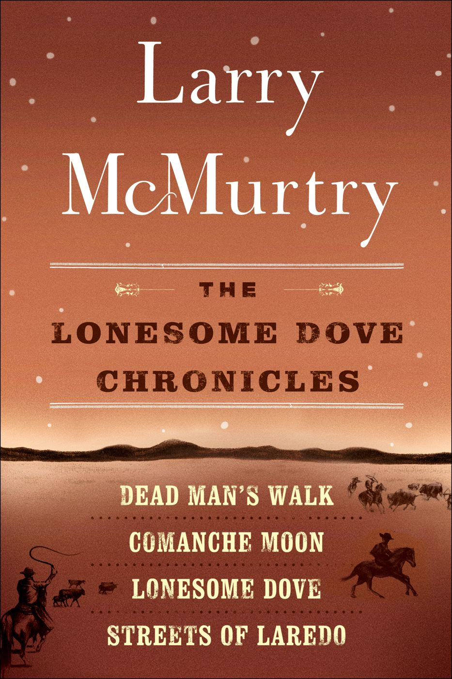 The Lonesome Dove Series By: Larry McMurtry