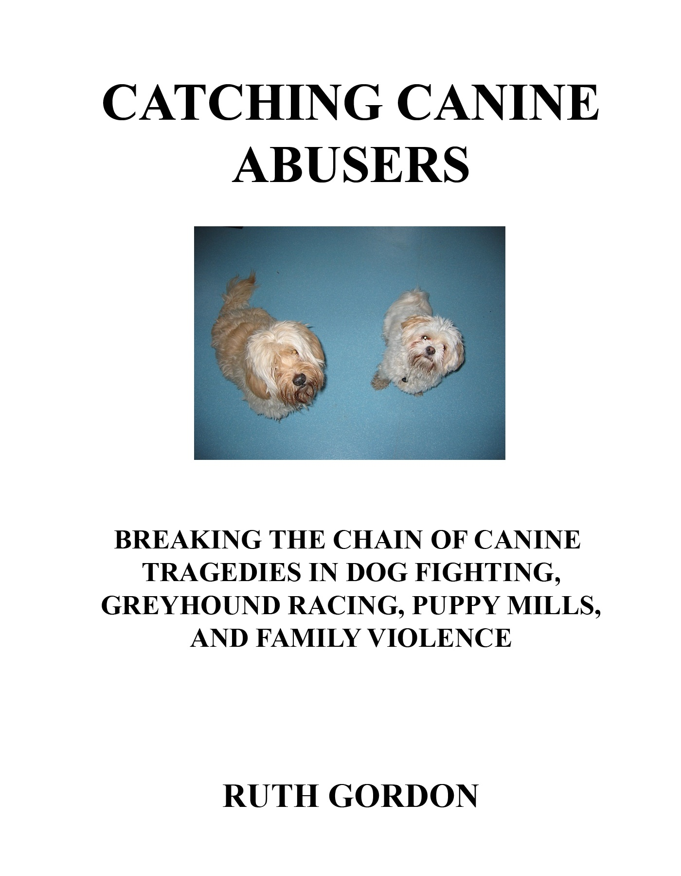 Catching Canine Abusers