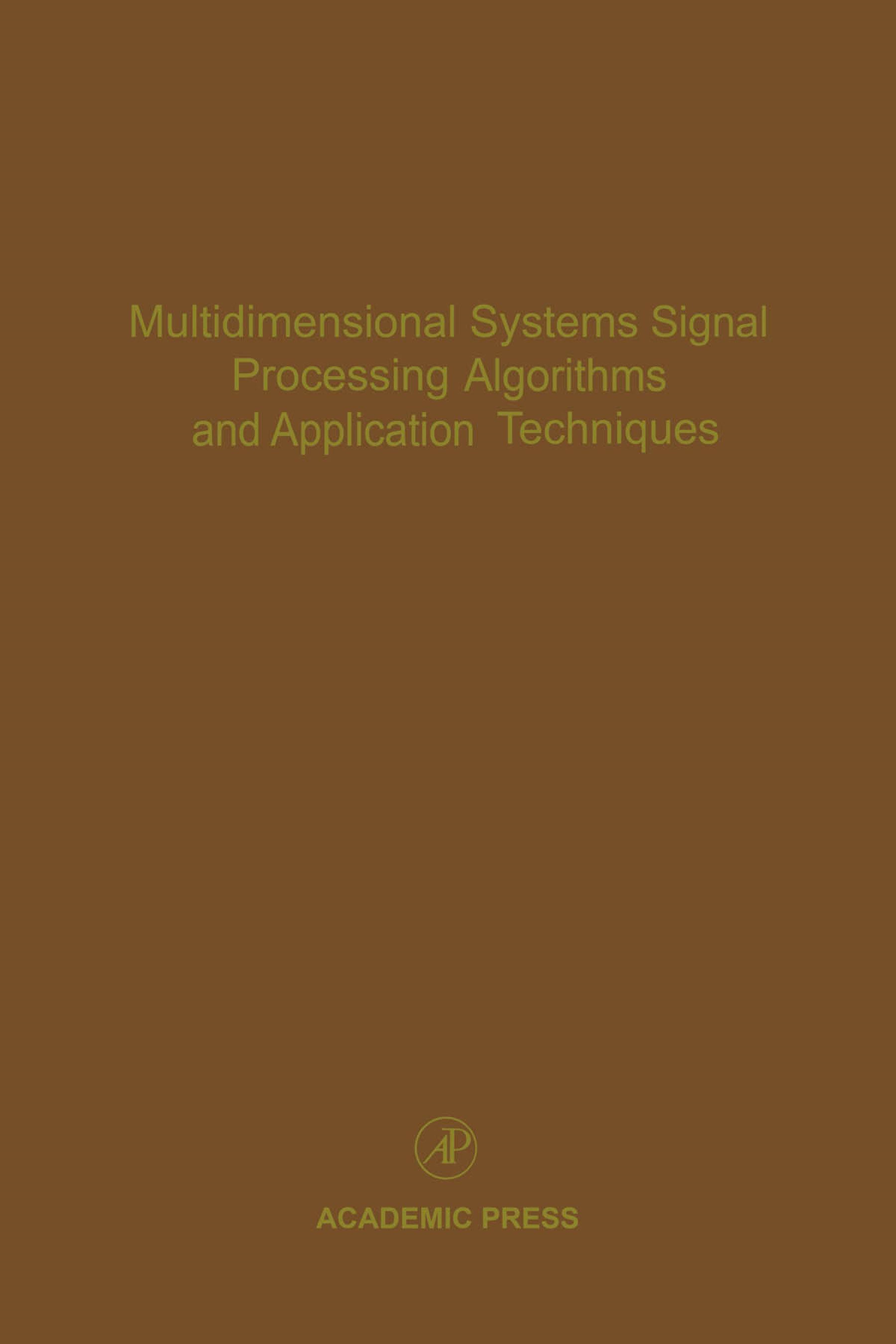 Multidimensional Systems Signal Processing Algorithms and Application Techniques: Advances in Theory and Applications