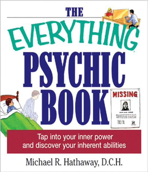 The Everything Psychic Book: Tap into Your Inner Power and Discover Your Inherent Abilities