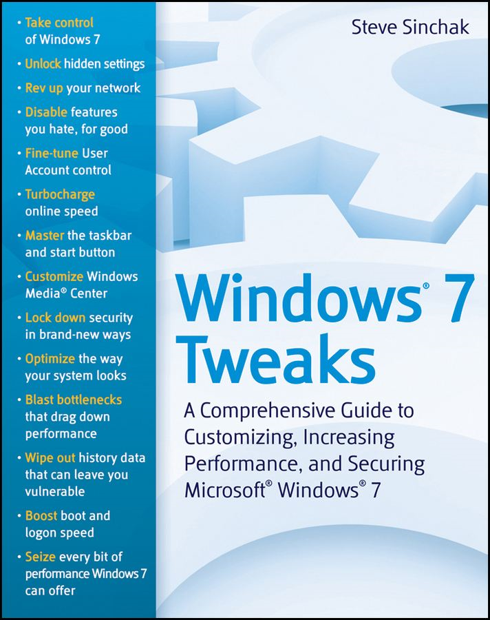 Windows 7 Tweaks By: Steve Sinchak