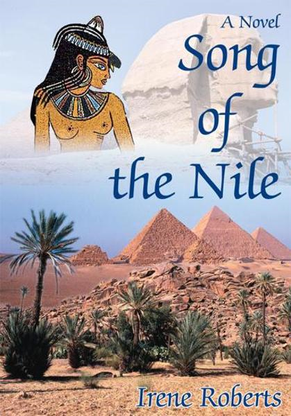 Song of the Nile By: Irene Roberts