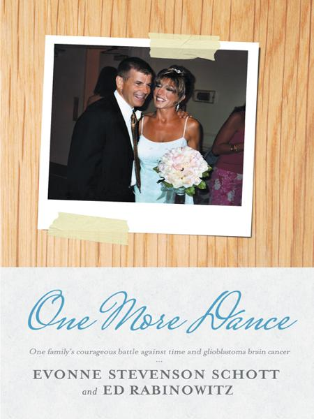 One More Dance By: EVONNE STEVENSON SCHOTT and ED RABINOWITZ