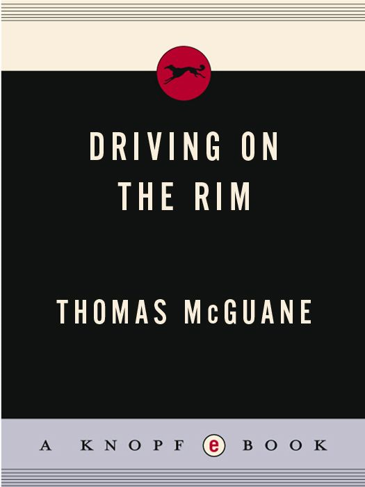 Driving on the Rim By: Thomas McGuane