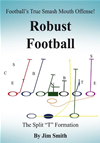 Football's True Smash Mouth Offense! Robust Football