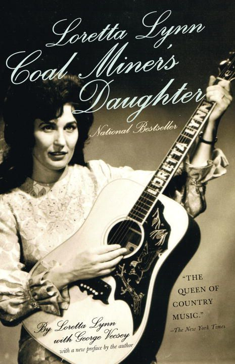 Loretta Lynn: Coal Miner's Daughter By: Loretta Lynn