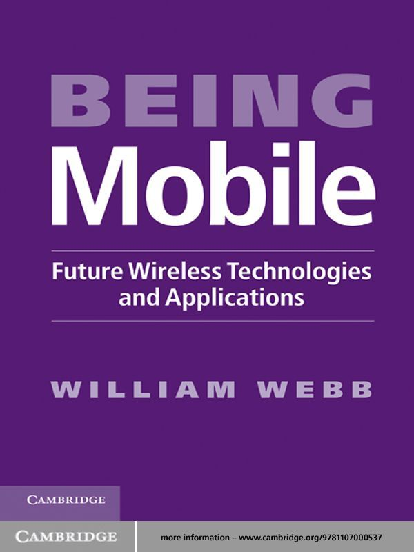 Being Mobile Future Wireless Technologies and Applications