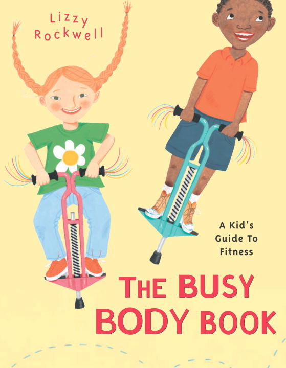 The Busy Body Book By: Lizzy Rockwell