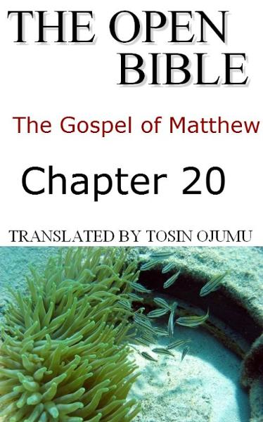The Open Bible: The Gospel of Matthew: Chapter 20