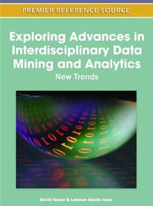 Exploring Advances In Interdisciplinary Data Mining And Analytics: New Trends