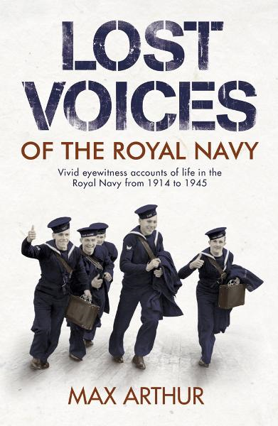 Lost Voices of the Royal Navy  By: Max Arthur
