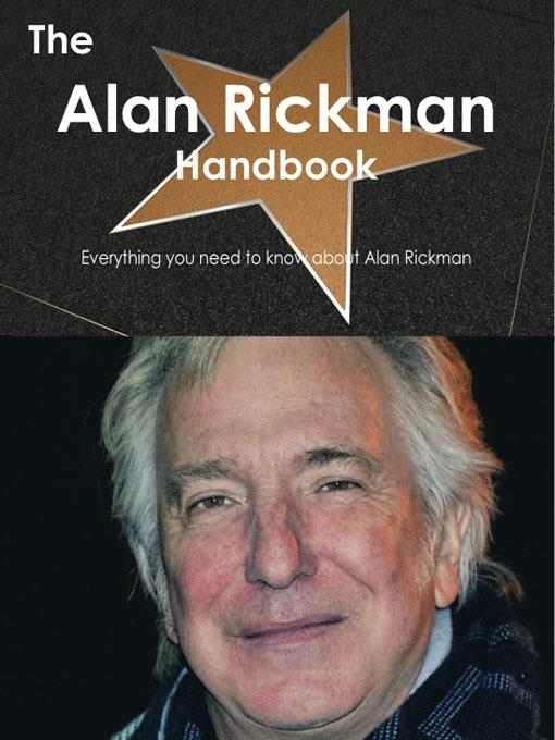 The Alan Rickman Handbook - Everything you need to know about Alan Rickman By: Smith, Emily