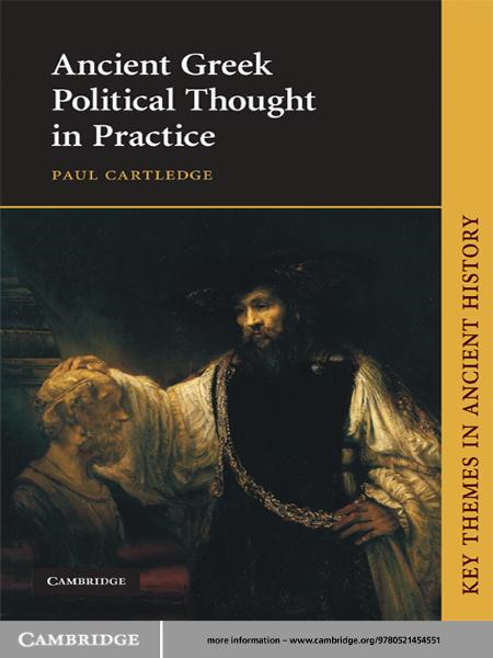 Paul Cartledge - Ancient Greek Political Thought in Practice