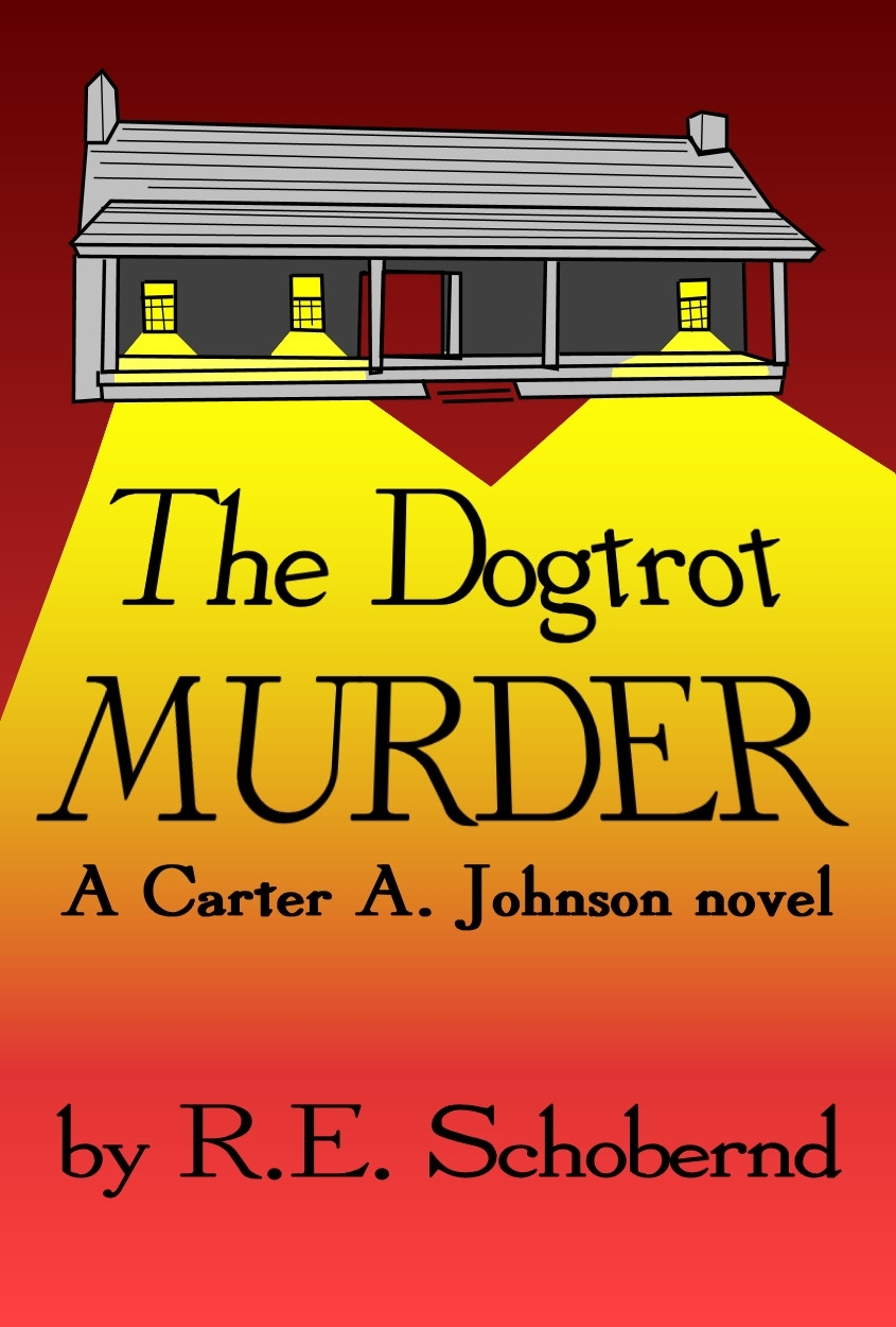 The Dogtrot Murder: a Carter A. Johnson novel